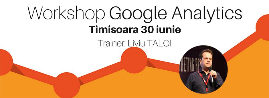 Sexy Analytics 101 - Wokshop Google Analytics, Timisoara 30 iunie 2017