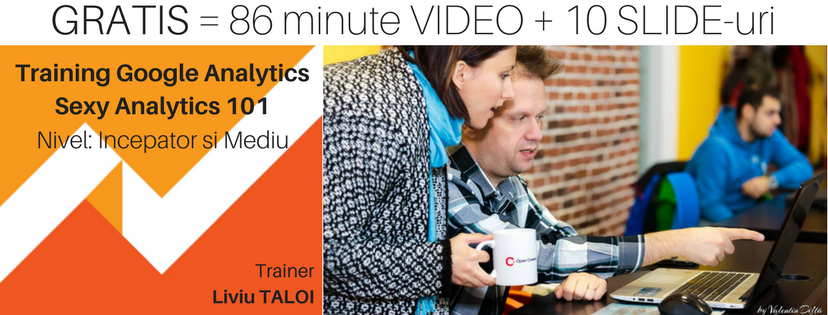 [VIDEO] Sexy Analytics 101 – Incepatori & Mediu – Curs Google Analytics – 86 min