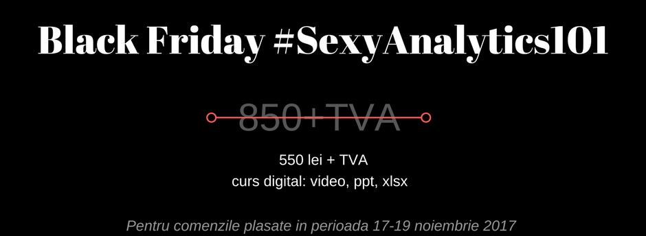 Reducere 300 lei la cursul Digital Sexy Analytics 101 - incepatori & mediu