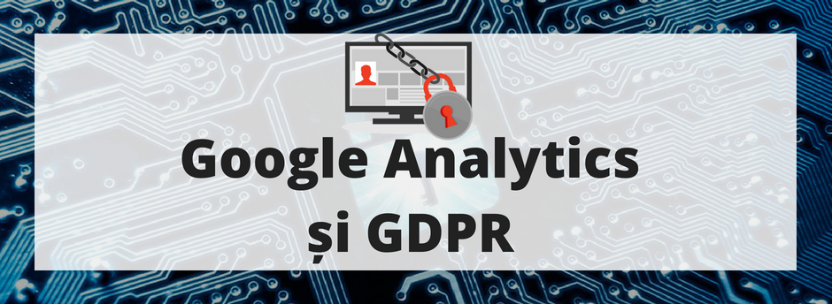 GDPR si Google Analytics