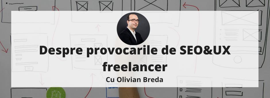 Olivian Breda, despre provocarile de SEO&UX freelancer