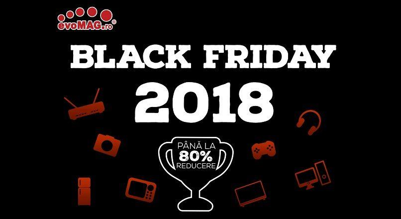 Black Friday 2018: 3 runde de reduceri la evoMAG.ro, intre 1 – 18 noiembrie