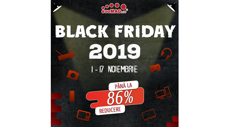 Black Friday 2019, la evoMAG.ro: 1-17 noiembrie, reduceri de pana la 86%