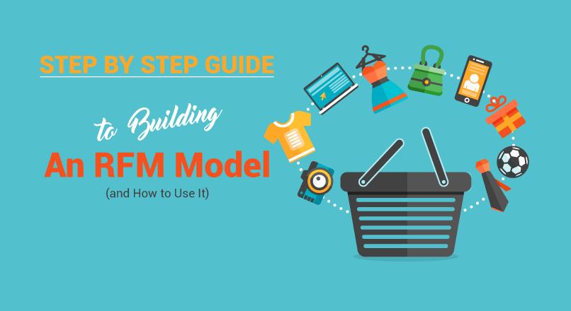 Ghid complet pentru construirea unui model RFM (si totul despre utilizarea lui)