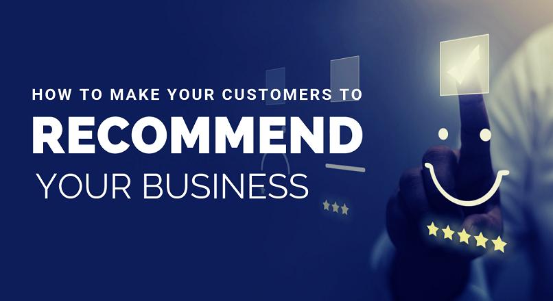 Cum iti determini clientii sa-ti recomande afacerea