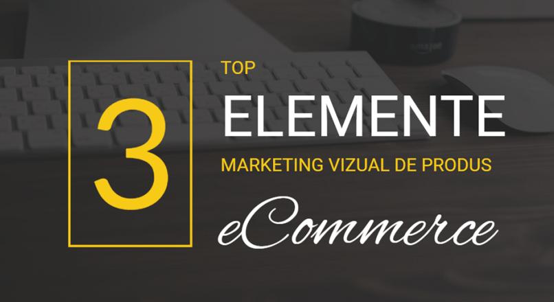 3 elemente cu puternic impact vizual in marketing-ul de produs