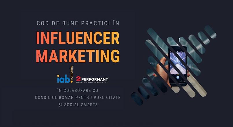 """2Performant si IAB Romania au lansat primul """"Cod de bune practici in influencer marketing"""" din Romania"""