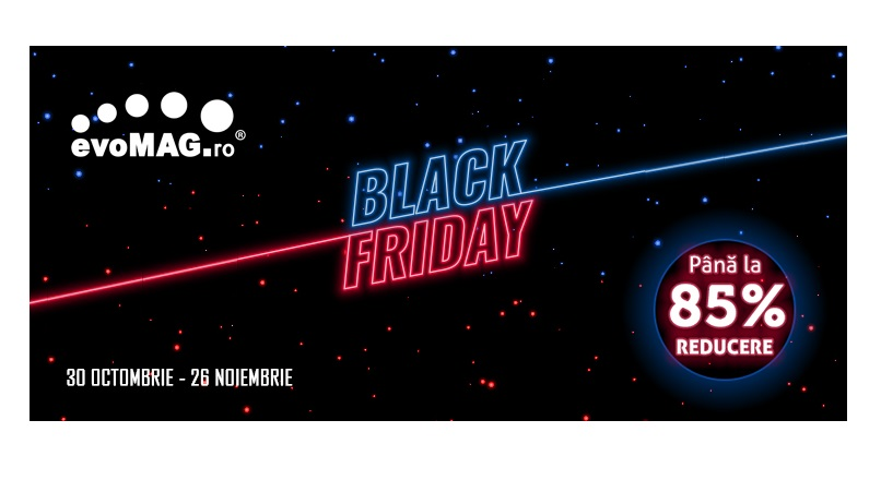 30 octombrie – 26 noiembrie 2020: Black Friday la evoMAG.ro