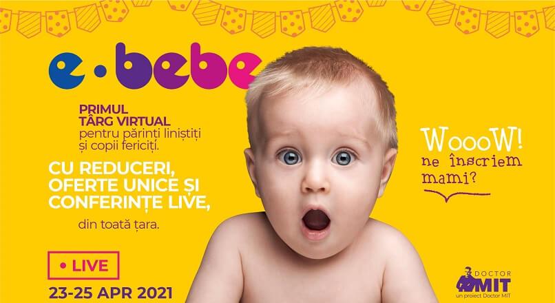 Au inceput inscrierile la E-Bebe live, targ virtual dedicat parintilor din Romania (23-25 aprilie 2021)