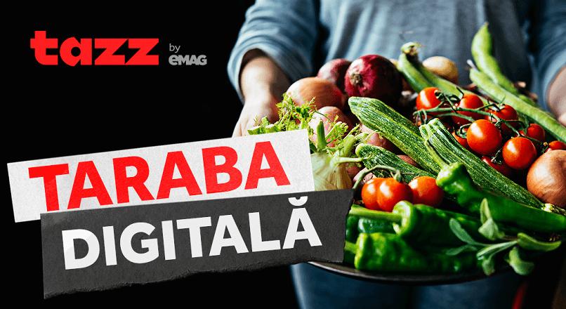"Tazz by eMAG livreaza fructe si legume proaspete, prin ""Taraba digitala"""