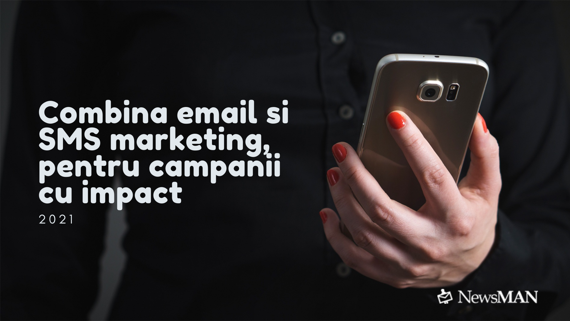 Combina email si SMS marketing, pentru campanii cu impact, in 2021