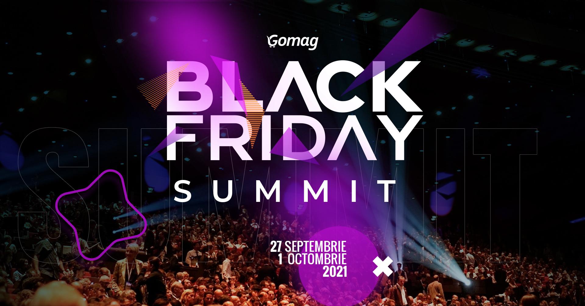 Pregateste-ti magazinul sa vanda! Participa la Black Friday SUMMIT (27 septembrie – 1 octombrie)